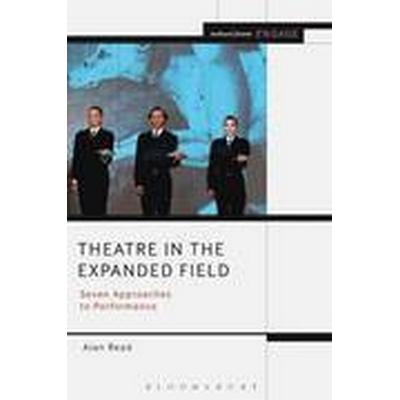 Theatre in the Expanded Field (Häftad, 2013)