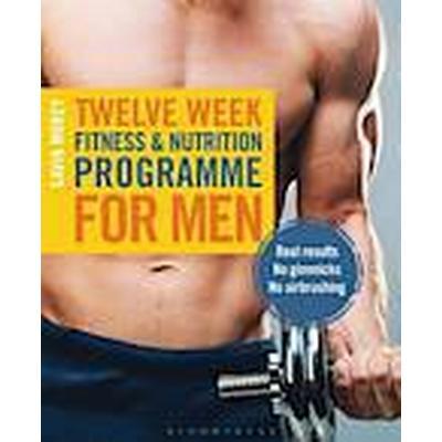Twelve Week Fitness and Nutrition Programme for Men (Häftad, 2014)