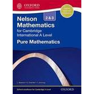 Nelson Pure Mathematics 2 and 3 for Cambridge International A Level (Häftad, 2012)