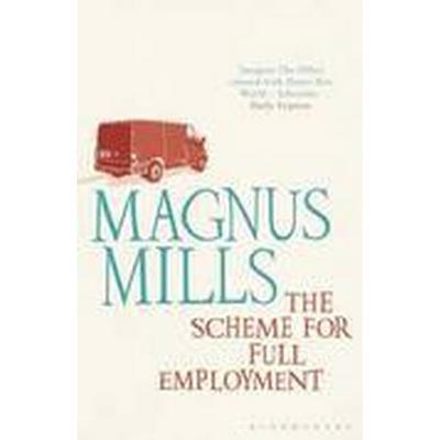 The Scheme for Full Employment (Häftad, 2011)
