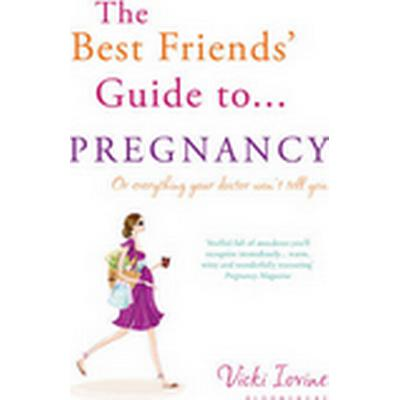 The Best Friends' Guide to Pregnancy (Häftad, 2011)