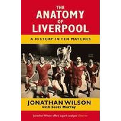The Anatomy of Liverpool (Häftad, 2014)