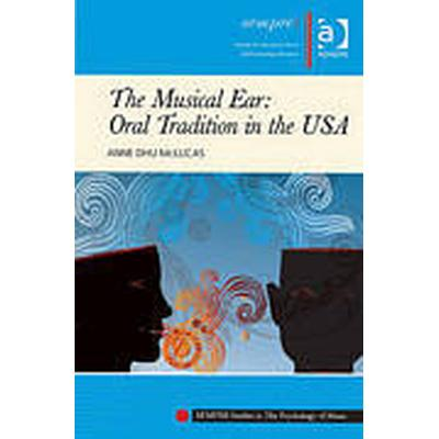 The Musical Ear: Oral Tradition in the USA (Häftad, 2011)