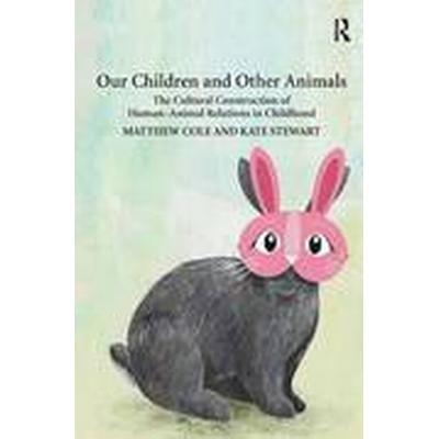 Our Children and Other Animals (Inbunden, 2014)