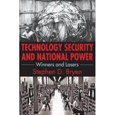 Technology Security and National Power (Häftad, 2015)