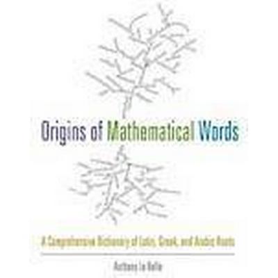 Origins of Mathematical Words (Häftad, 2013)