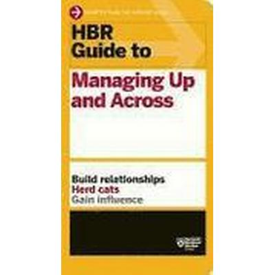 HBR Guide to Managing Up and Across (Häftad, 2013)