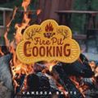Fire Pit Cooking (Inbunden, 2016)