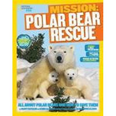 National Geographic Kids Mission: Polar Bear Rescue (Häftad, 2014)