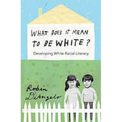What Does it Mean to be White? (Häftad, 2012)
