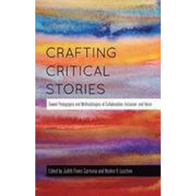 Crafting Critical Stories (Häftad, 2014)