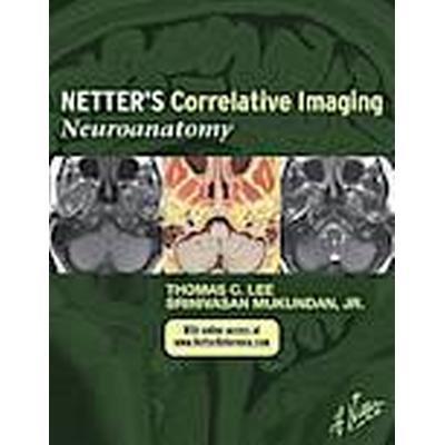 Netter's Correlative Imaging: Neuroanatomy (Inbunden, 2014)