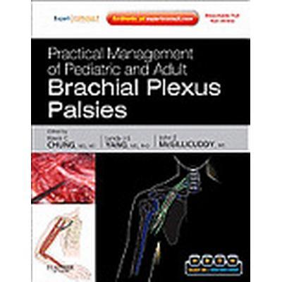 Practical Management of Pediatric and Adult Brachial Plexus Palsies (Inbunden, 2011)
