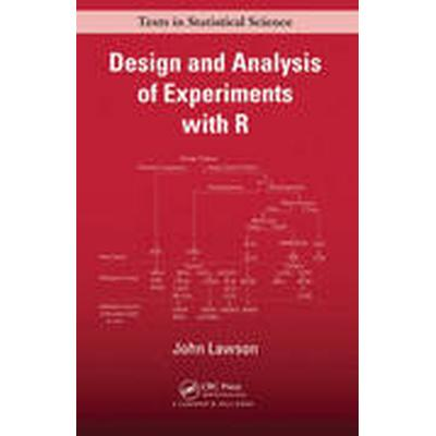 Design and Analysis of Experiments with R (Inbunden, 2014)