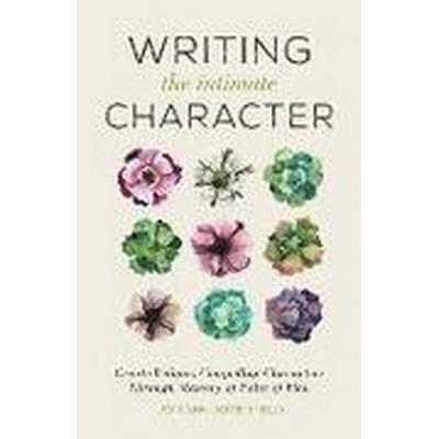 Writing the Intimate Character (Häftad, 2016)