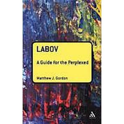 Labov: A Guide for the Perplexed (Häftad, 2012)