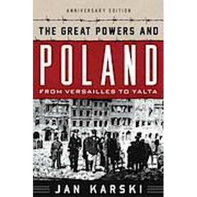 The Great Powers and Poland (Inbunden, 2014)