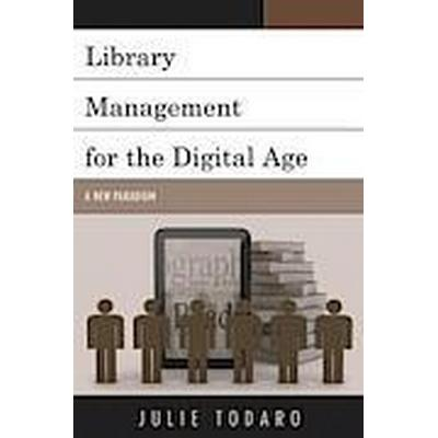 Library Management for the Digital Age (Häftad, 2014)