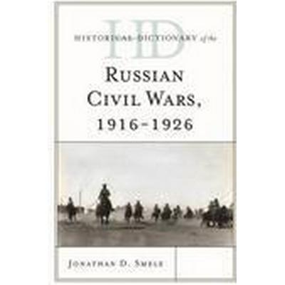 Historical Dictionary of the Russian Civil Wars, 1916-1926 (Inbunden, 2015)