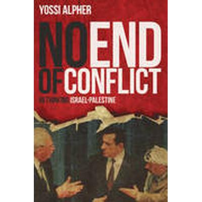 No End of Conflict (Inbunden, 2016)