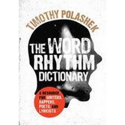 The Word Rhythm Dictionary (Häftad, 2016)