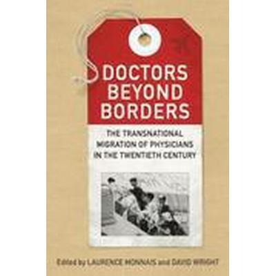 Doctors Beyond Borders (Inbunden, 2016)