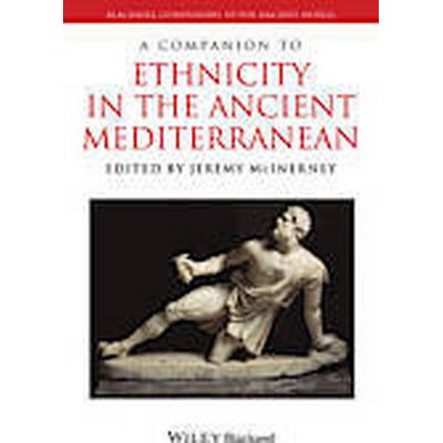 A Companion to Ethnicity in the Ancient Mediterranean (Inbunden, 2013)