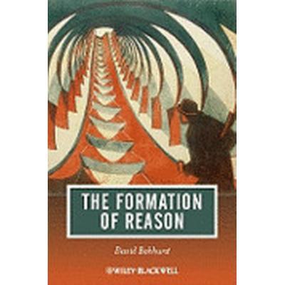 The Formation of Reason (Häftad, 2011)