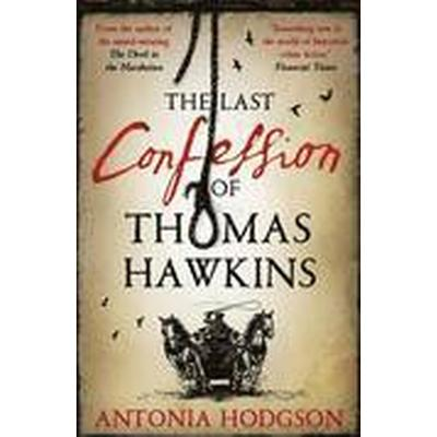 The Last Confession of Thomas Hawkins (Inbunden, 2015)