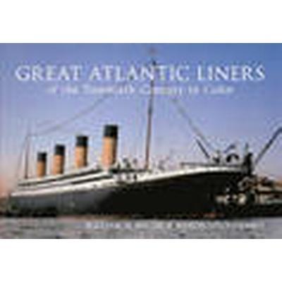 Great Atlantic Liners of the Twentieth Century in Color (Häftad, 2013)