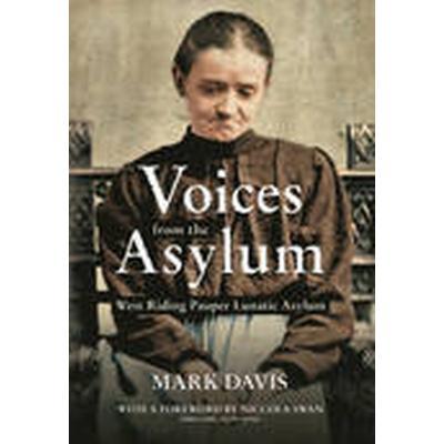 Voices from the Asylum (Häftad, 2013)