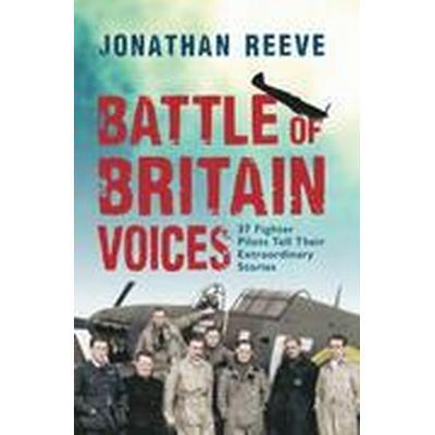 Battle of Britain Voices (Inbunden, 2015)