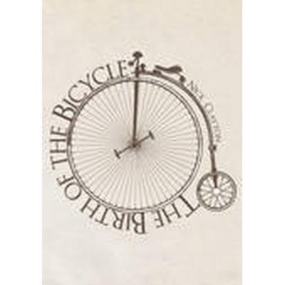 The Birth of the Bicycle (Häftad, 2016)