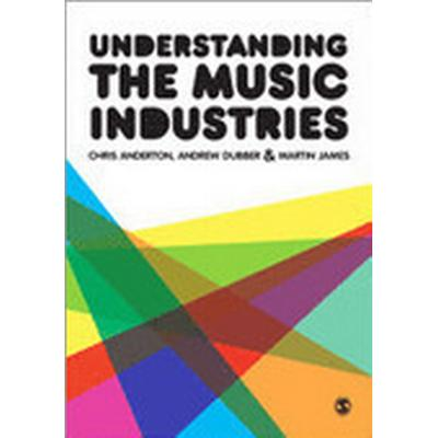 Understanding the Music Industries (Häftad, 2012)