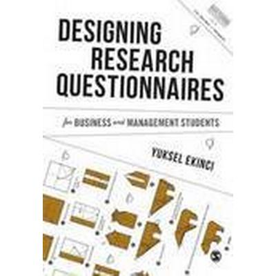 Designing Research Questionnaires for Business and Management Students (Häftad, 2015)