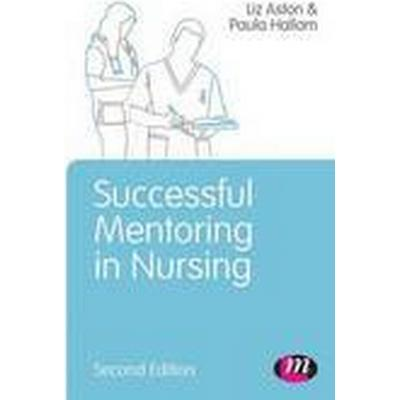 Successful Mentoring in Nursing (Häftad, 2014)