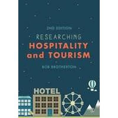 Researching Hospitality and Tourism (Häftad, 2015)