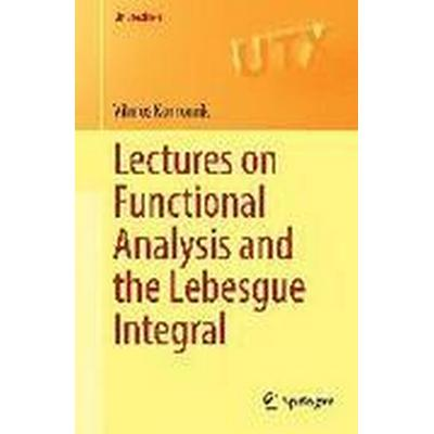 Lectures on Functional Analysis and the Lebesgue Integral (Häftad, 2017)