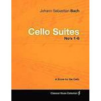 Johann Sebastian Bach - Cello Suites No's 1-6 - A Score for the Cello (Häftad, 2012)