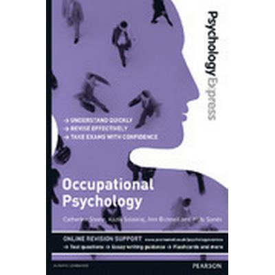 Psychology Express: Occupational Psychology (Undergraduate Revision Guide) (Häftad, 2014)