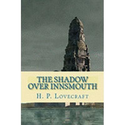The Shadow Over Innsmouth (Häftad, 2010)