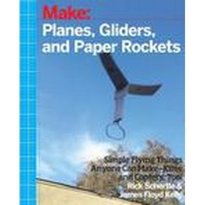 Planes, Gliders and Paper Rockets (Häftad, 2015)