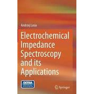Electrochemical Impedance Spectroscopy and its Applications (Inbunden, 2014)