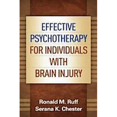 Effective Psychotherapy for Individuals with Brain Injury (Inbunden, 2014)