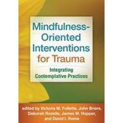 Mindfulness-Oriented Interventions for Trauma (Inbunden, 2014)