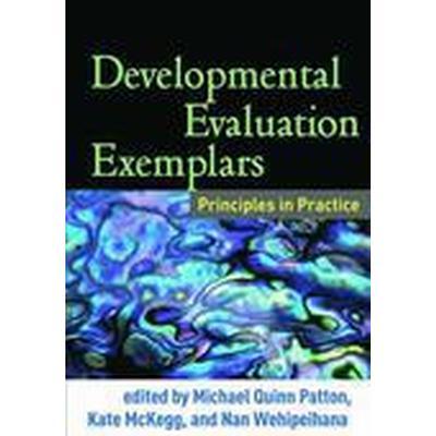 Developmental Evaluation Exemplars (Häftad, 2015)