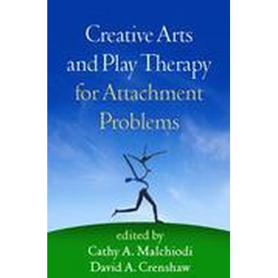 Creative Arts and Play Therapy for Attachment Problems (Häftad, 2015)