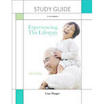 Study Guide for Experiencing the Lifespan (Häftad, 2013)
