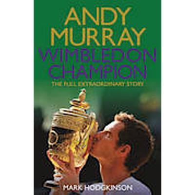 Andy Murray Wimbledon Champion (Häftad, 2013)