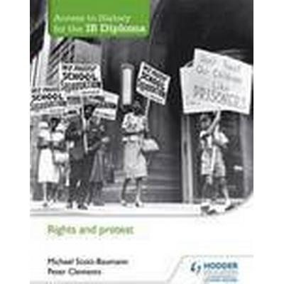 Access to History for the IB Diploma: Rights and Protest (Häftad, 2015)